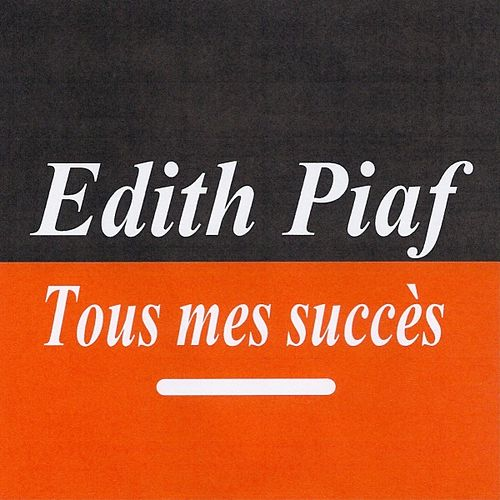 Tous mes succès by Edith Piaf