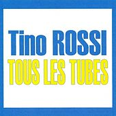 Tous les tubes by Tino Rossi