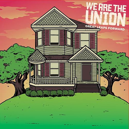 Great Leaps Forward by We Are The Union
