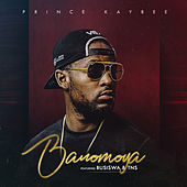 Banomoya by Prince Kaybee