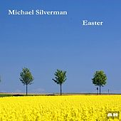 Easter by Michael Silverman