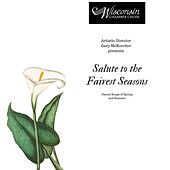 Salute to the Fairest Seasons de Wisconsin Chamber Choir