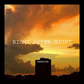 Night After Night by That's Life
