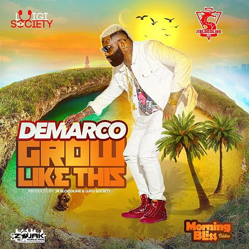 Grow Like This by Demarco