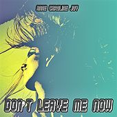 Don't Leave Me Alone von Anne-Caroline Joy