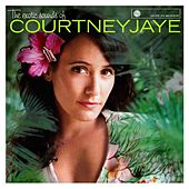 The Exotic Sounds of Courtney Jaye by Courtney Jaye