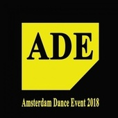 Ade - Amsterdam Dance Event 2018 (Illusive Records Best EDM, Trap, Atm Future Bass, Dirty House & Progressive Trance) von Various Artists