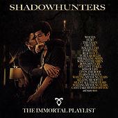 Shadowhunters - The Immortal Playlist de Various Artists