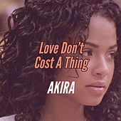 Love Don't Cost a Thing by Akira