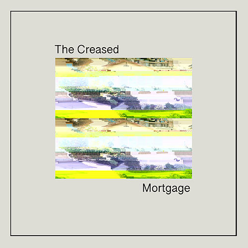Mortgage de The Creased