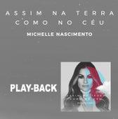 Assim na Terra Como no Céu (Playback) de Michelle Nascimento