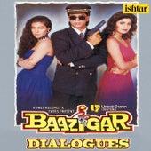 Harkar Jeetnewale Ko Baazigar Kahete Hai (Dialogues) (From