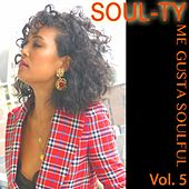 Me Gusta Soulful, Vol. 5 by Soul-Ty