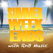 Summer Weekends With RnB Music by Various Artists