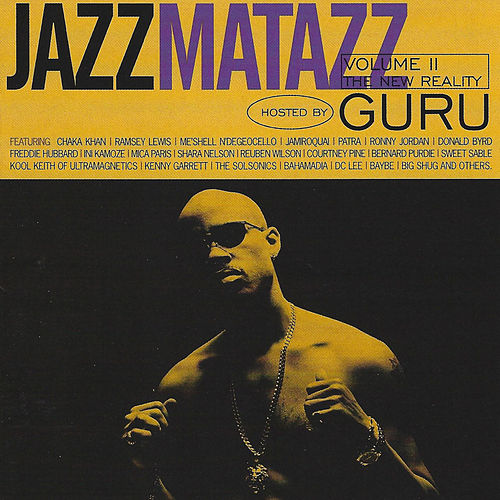 Jazzmatazz Vol. II The New Reality Hosted by Guru by Guru
