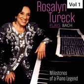 Milestones of a Piano Legend: Rosalyn Tureck Plays Bach, Vol. 1 von Rosalyn Tureck