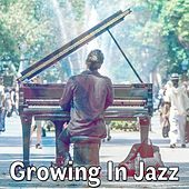 Growing In Jazz by Chillout Lounge