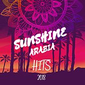 Sunshine Arabia Hits 2018 by Various Artists
