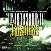 Underground Buisness von JdotLittles