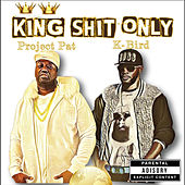 King Shit Only by Project Pat
