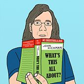 What's This All About? by John Hickman