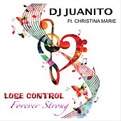 Lose Control (feat. Christina Marie) by DJ Juanito