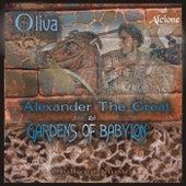Alexander the Great and Gardens of Babylon de Oliva
