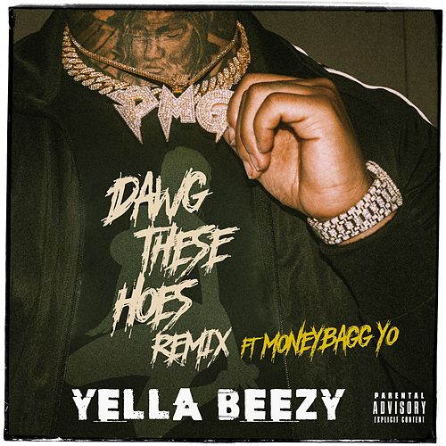 Dawg These Hoes (Remix) [feat. Moneybagg Yo] by Yella Beezy