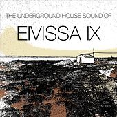 The Underground House Sound of Eivissa, Vol. 9 von Various Artists