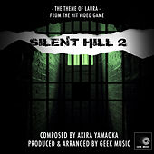 Silent Hill 2 - Theme Of Laura by Geek Music