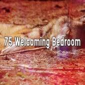 75 Welcoming Bedroom von Best Relaxing SPA Music