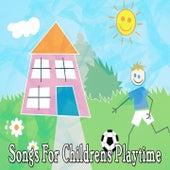 Songs For Childrens Playtime de Canciones Para Niños