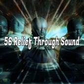 56 Relief Through Sound von Entspannungsmusik