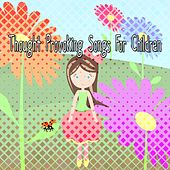 Thought Provoking Songs For Children by Canciones Infantiles