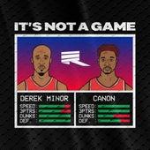 It's Not a Game by Derek Minor
