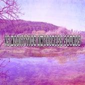 45 Meditation Awareness Sounds von Entspannungsmusik