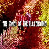 The Songs Of The Playground by Canciones Infantiles