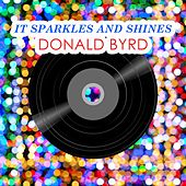 It Sparkles And Shines by Donald Byrd