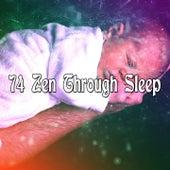 74 Zen Through Sleep by Deep Sleep Music Academy