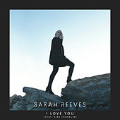 I Love You (feat. Kirk Franklin) by Sarah Reeves