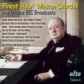 Finest Hour (Winston Churchill) [Plus Famous Wartime BBC Broadcasts] by Various Artists