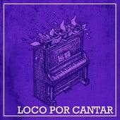 Loco por Cantar by Juana Fe