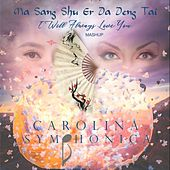 Ma Sang Shu Er Da Deng Tai / I Will Always Love You de Carolina Symphonica
