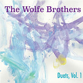 Duets, Vol. 1 by The Wolfe Brothers