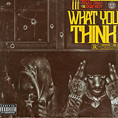 What You Think von Tray Tray