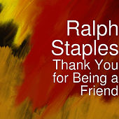Thank You for Being a Friend de Ralph Staples