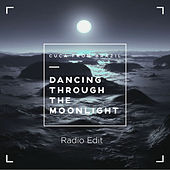 Dancing Through the Moonlight (Radio Edit) de Cuca from Brazil