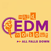 All Falls Down by Hard EDM Workout