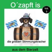 Top 30: O' zapft is - Die größten Stimmungskracher aus dem Bierzelt, Vol. 3 by Various Artists