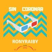 Sin Coronar de Rony Y Raiby